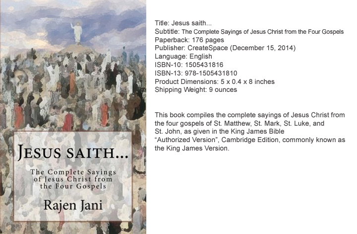 Jesus saith...: The Complete Sayings of Jesus Christ by Rajen Jani